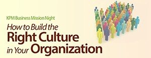 How to Build the Right Culture in Your Organization